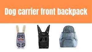 Best Dog carrier front backpack